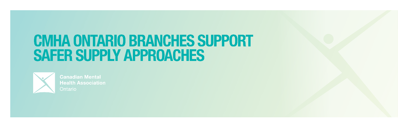 "Banner saying ""CMHA Ontario Branches Support Safer Supply Approaches"""